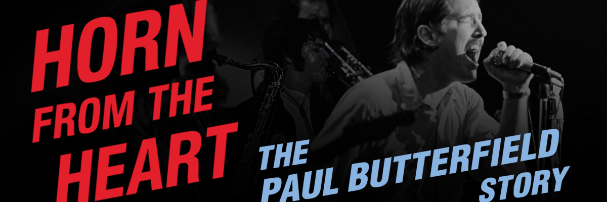 The Paul Butterfield Story